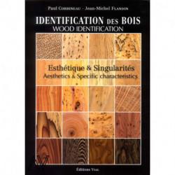 Identification des bois esthétique et singularités wood identification aesthetics et specific charecteristics