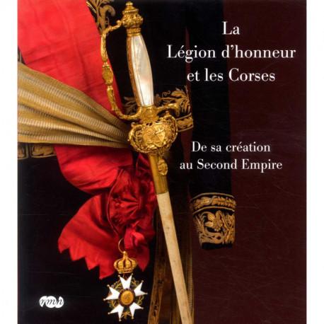 La Légion d'honneur et les Corses. De sa création au Second Empire.