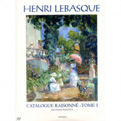 Henri Lebasque catalogue raisonné Tome I.