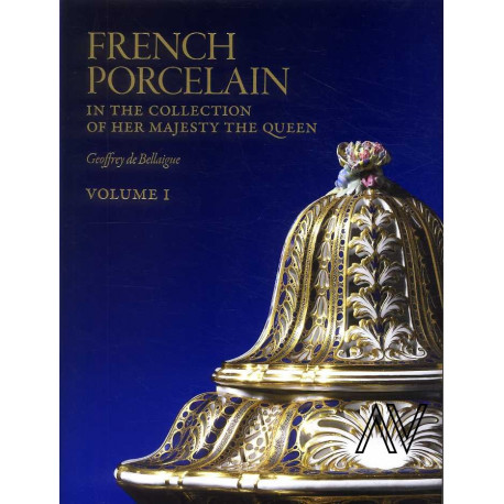 French Porcelain In The Collection Of Her Majesty The Queen (3 Volumes) /anglais