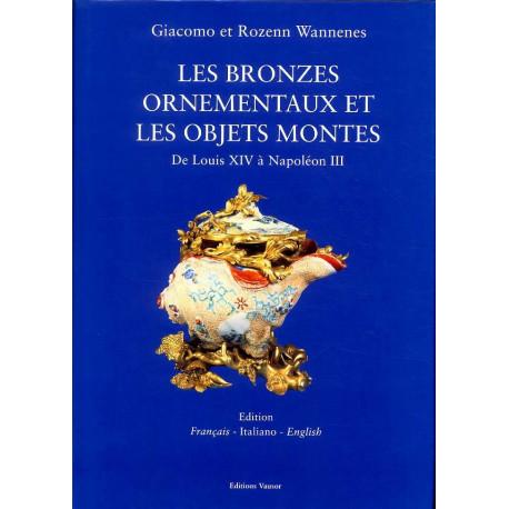 Les bronzes ornementaux et les objets montés de Louis XIV à Napoléon III