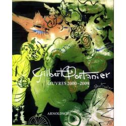 Gilbert Portanier oeuvres 2000 - 2009.