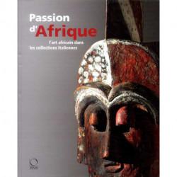 Passion d'Afrique l'art africain dans les collections italiennes.
