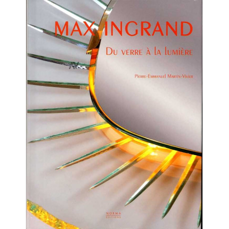 Max Ingrand du verre à la lumière