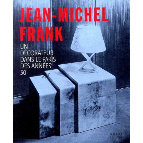 Frank Jean-michel. Decorateur Dans Le Paris Des Annees