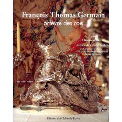 François Thomas Germain orfèvre des rois