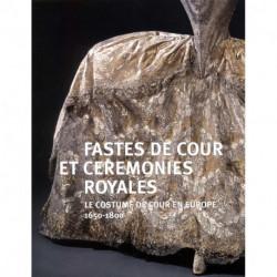 Fastes de cour et cérémonies royales le costume de cour en Europe 1650-1800