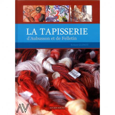 La tapisserie d'Aubusson et de Felletin