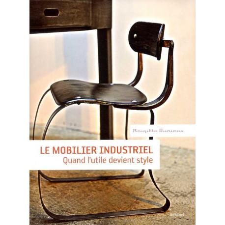 Le mobilier industriel. Quand l'utile devient style