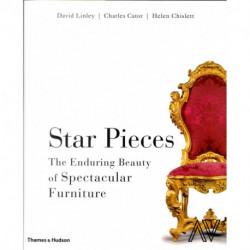 Star Pieces The Enduring Beauty Of Spectacular Furniture /anglais