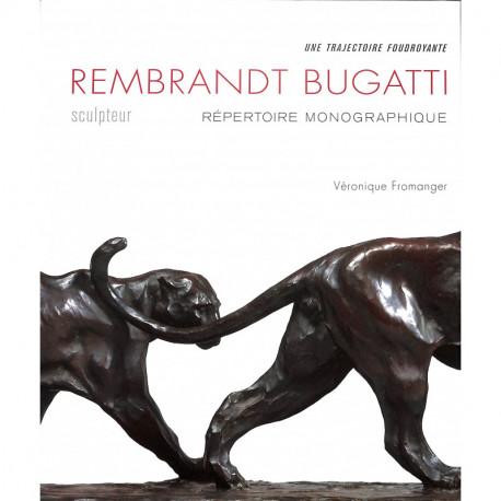 Rembrandt Bugatti sculpteur répertoire monographique