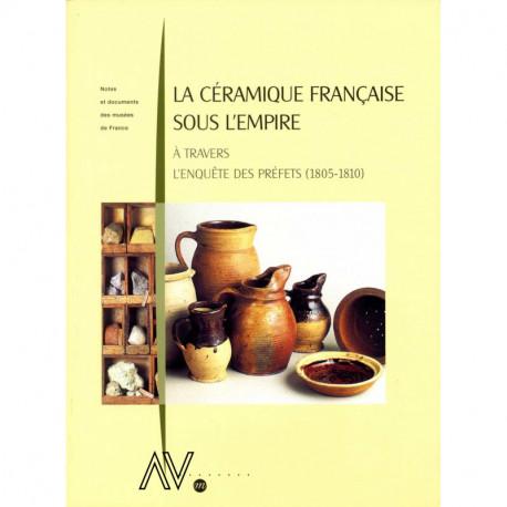 La céramique française sous l'Empire à travers l'enquête des préfets (1805-1810)