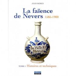 La Faience De Nevers - T1 Histoire Et Generalites - T. 2 Le Xviie