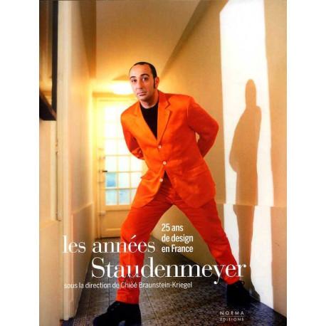 Les Annees Staudenmeyer - 25 Ans De Design En France