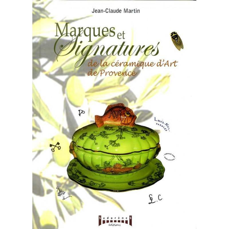 Marques et signatures de la c ramique d 39 art de provence martin jean claude sudarenes 978 2 - Qu est ce que la ceramique ...