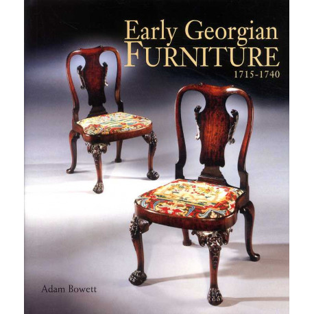 Early Georgian Furniture 1715-1740 /anglais