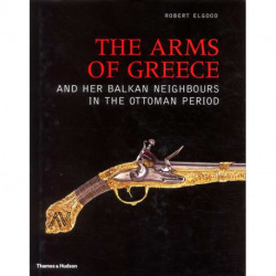 The Arms Of Greece And Her Balkan Neighbours In The Ottoman Period /anglais