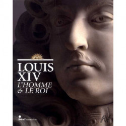 Louis XIV l'homme et le roi