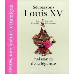 Sèvres sous Louis XV , naissance de la légende