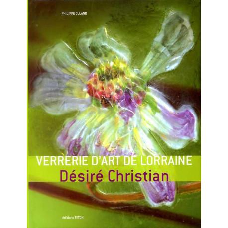 Verrerie d'art de Lorraine Désiré Christian