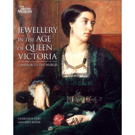 Jewellery In The Age Of Queen Victoria A Mirror To The World /anglais
