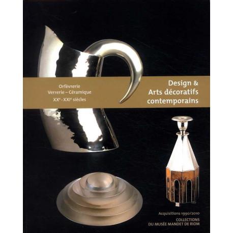 Arts décoratifs contemporains et design Orfèvrerie-Verrerie-Céramique XXe-XXIe siècles.