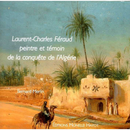 Laurent-Charles Féraud peintre et témoin de la conquête de l'Algérie