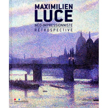 Maximilien Luce néo-impressionniste rétrospective