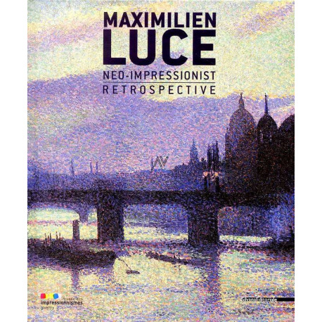 Maximilien Luce néo-impressionist  retrospective