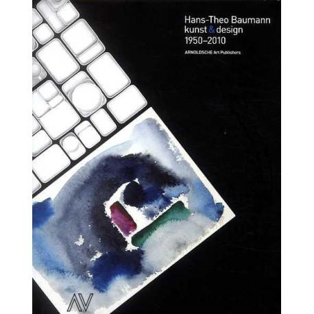 Hans-Théo Baumann art & design 1950 - 2010
