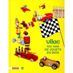 Vilac - 100 Ans De Jouets En Bois