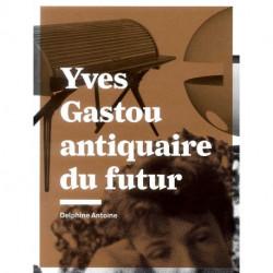 Yves Gastou antiquaire du futur
