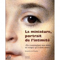 La miniature, portrait de l'intimité.
