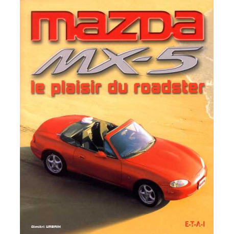 Mazda MX5 le plaisir du roadster