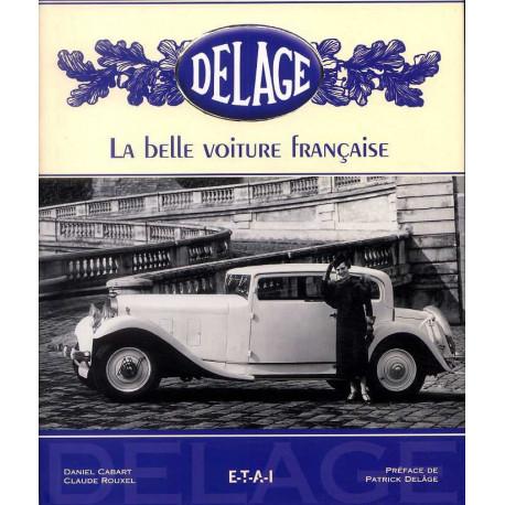 Delage la belle voiture française (2° édition)