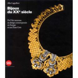 Bijoux du XX° siècle de l'Art Nouveau au design contemporain en Europe et aux Etats-Unis