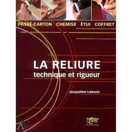 La Reliure, Technique Et Rigueur