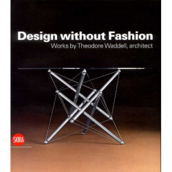 Design Without fashion works by Théodore Waddell, architect
