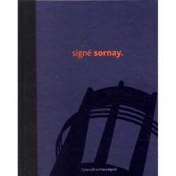 Signé Sornay. André Sornay (1902-2000) un concepteur d'avant-garde.