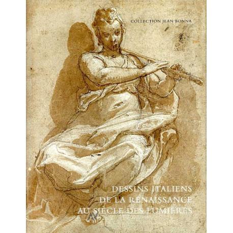 Dessins italiens de la Renaissance au siècle des lumières. Collection Jean Bonna