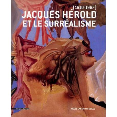 Jacques Herold et le surréalisme 1910-1987