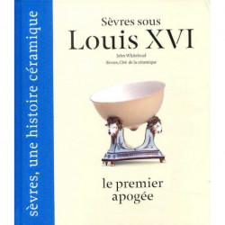 Sèvres sous Louis XVI et la Révolution, le premier apogée.