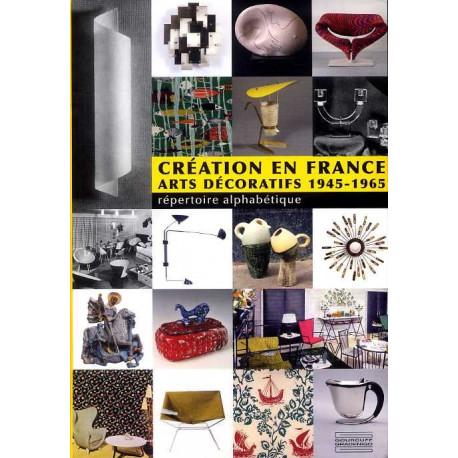 Création en France Arts décoratifs 1945-1965 répertoire alphabétique