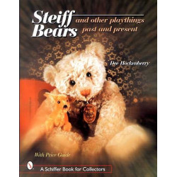 Steiff Bears and other playthings, Past and present ( ours en peluche )