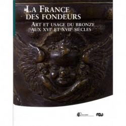La France des fondeurs art et usage du bronze aux XVI° et XVII° siècles