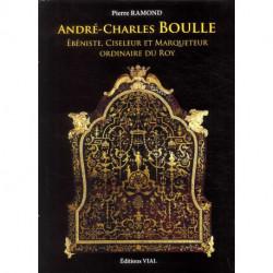 Andre-charles Boulle - Ebeniste, Ciseleur Et Marqueteur Du Roy