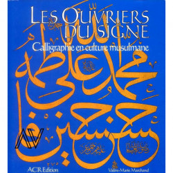 Les ouvriers du signe la calligraphie en culture musulmane