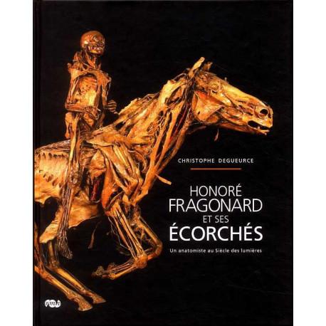 Honoré Fragonard et ses écorchés un anatomiste au Siècle des lumières