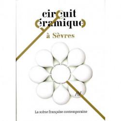 Circuit céramique à Sèvres la scène française contemporaine