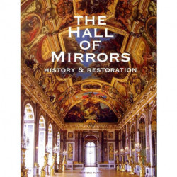 The Hall of Mirrors. History & restoration